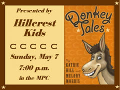 DONKEY TALES Presented by Hillcrest Kids  Sunday, May 7, 7:00 p.m.   in the MPC