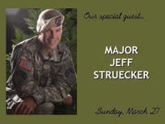 Our Special Guest: MAJOR JEFF STRUECKER Sunday Morning, March 27 CLICK HERE for more information Hillcrest Baptist Church www.HillcrestAustin.org
