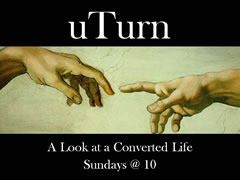 U-TURN A LOOK AT A CONVERTED LIFE<br> Sundays at 10am. Find out more at  www.HillcrestAustin.org